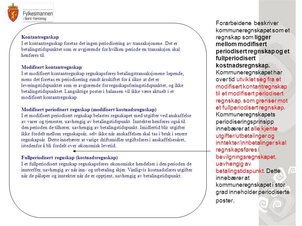 Om anordningsprinsippet: Nytt kapittel i notatet om interne finansierings- transaksjoner Se også på fremskutt regnskapsføring (kun aktuelt for ensidige transaksjoner)