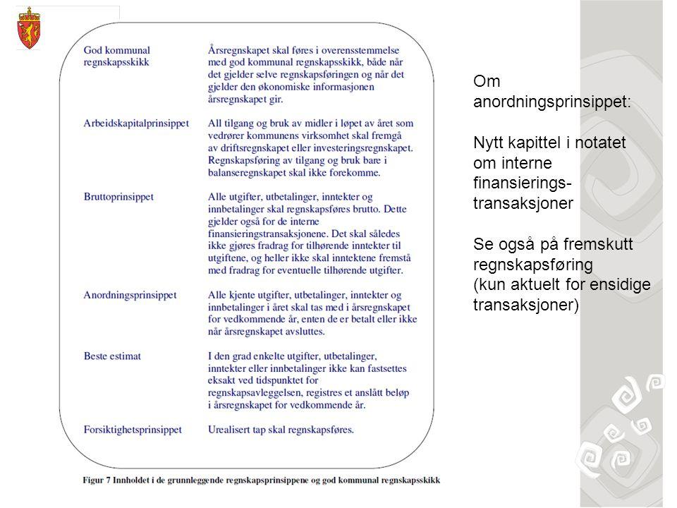 Om anordningsprinsippet: Nytt kapittel i notatet om interne finansierings- transaksjoner Se også på fremskutt regnskapsføring (kun aktuelt for ensidig