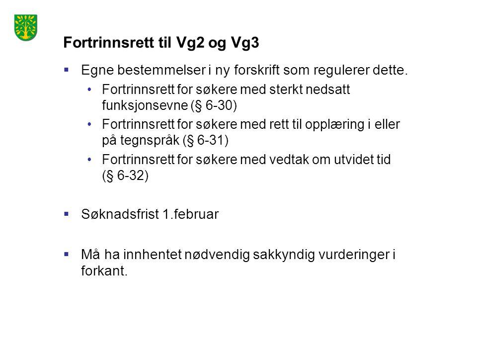 Fortrinnsrett til Vg2 og Vg3  Egne bestemmelser i ny forskrift som regulerer dette. Fortrinnsrett for søkere med sterkt nedsatt funksjonsevne (§ 6-30