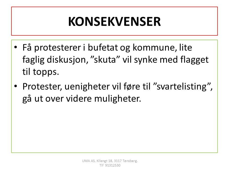 KONSEKVENSER Få protesterer i bufetat og kommune, lite faglig diskusjon, skuta vil synke med flagget til topps.