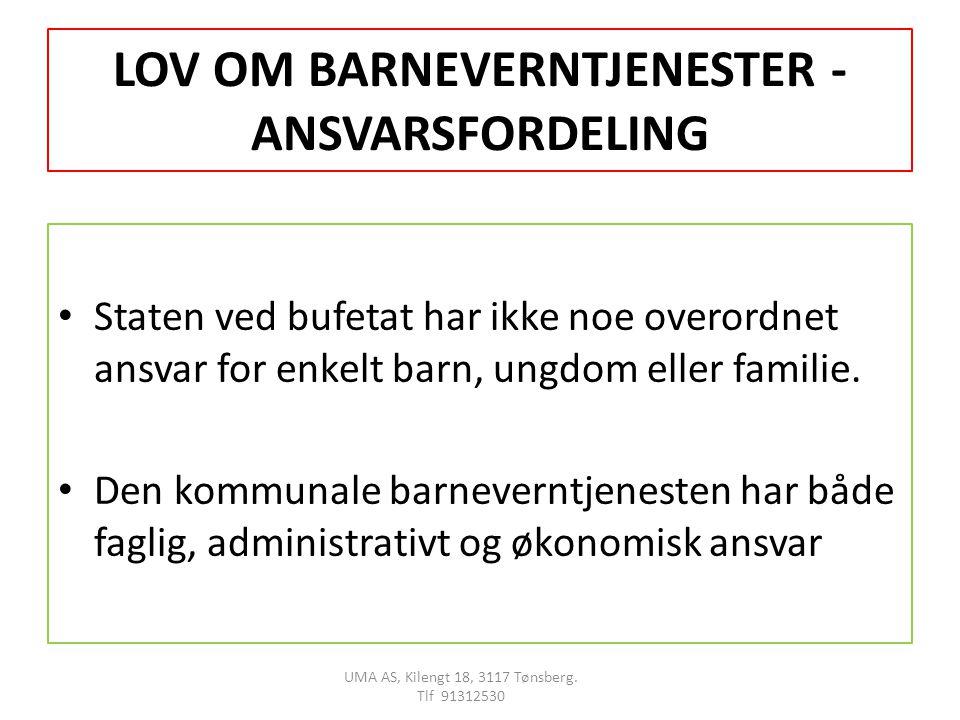 LOV OM BARNEVERNTJENESTER - ANSVARSFORDELING Staten ved bufetat har ikke noe overordnet ansvar for enkelt barn, ungdom eller familie.