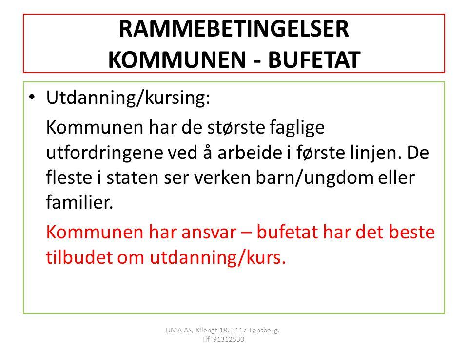 RAMMEBETINGELSER KOMMUNEN - BUFETAT Utdanning/kursing: Kommunen har de største faglige utfordringene ved å arbeide i første linjen.