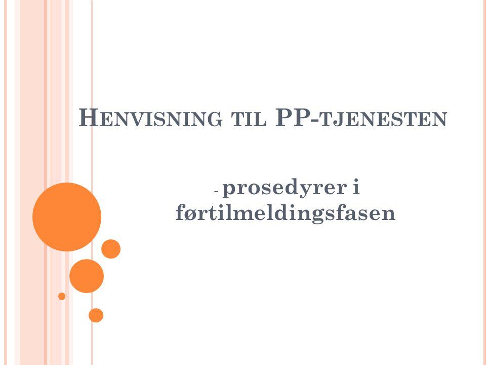 H ENVISNING TIL PP- TJENESTEN - prosedyrer i førtilmeldingsfasen