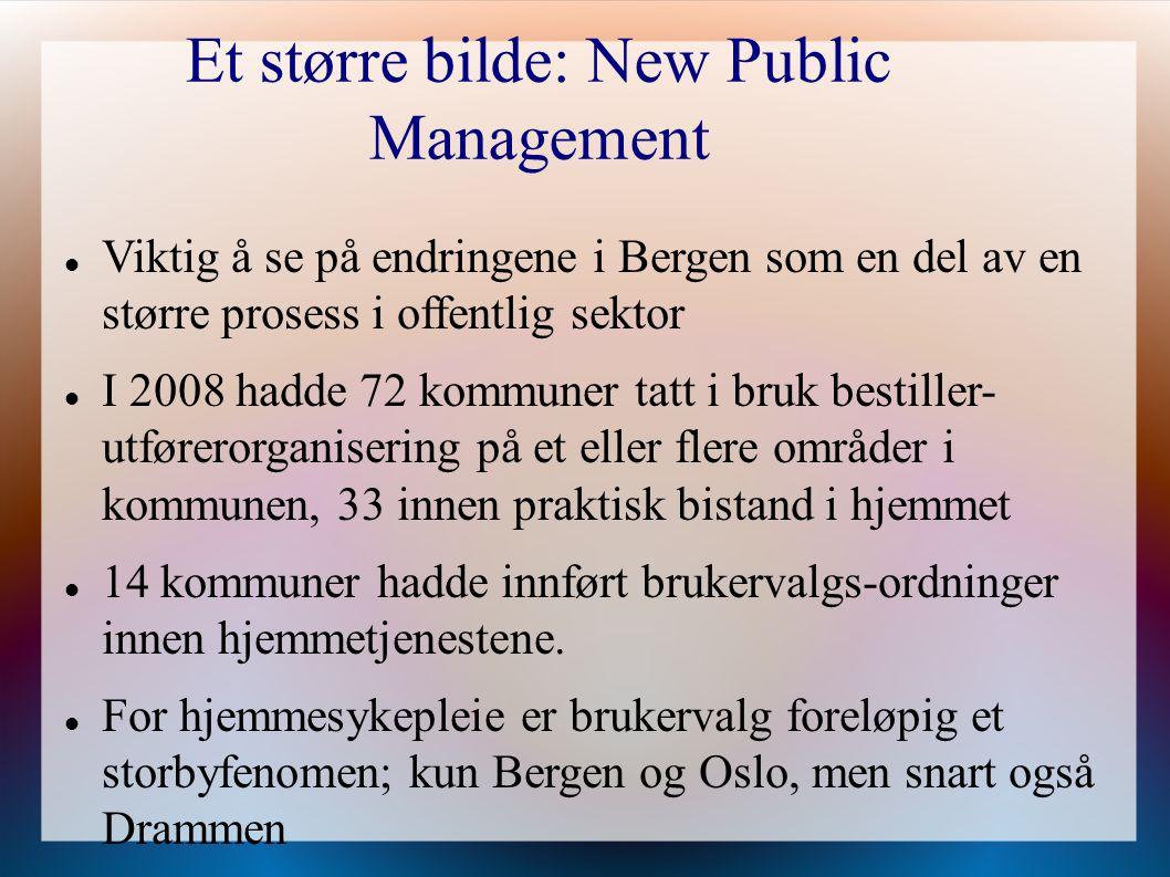 Et større bilde: New Public Management Viktig å se på endringene i Bergen som en del av en større prosess i offentlig sektor I 2008 hadde 72 kommuner