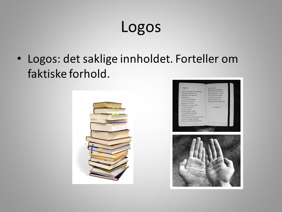 Etos, logos og patos i argumenterende tekster De tre appellformene kan også brukes som analyseverktøy til å analysere argumentasjonen i tekster.