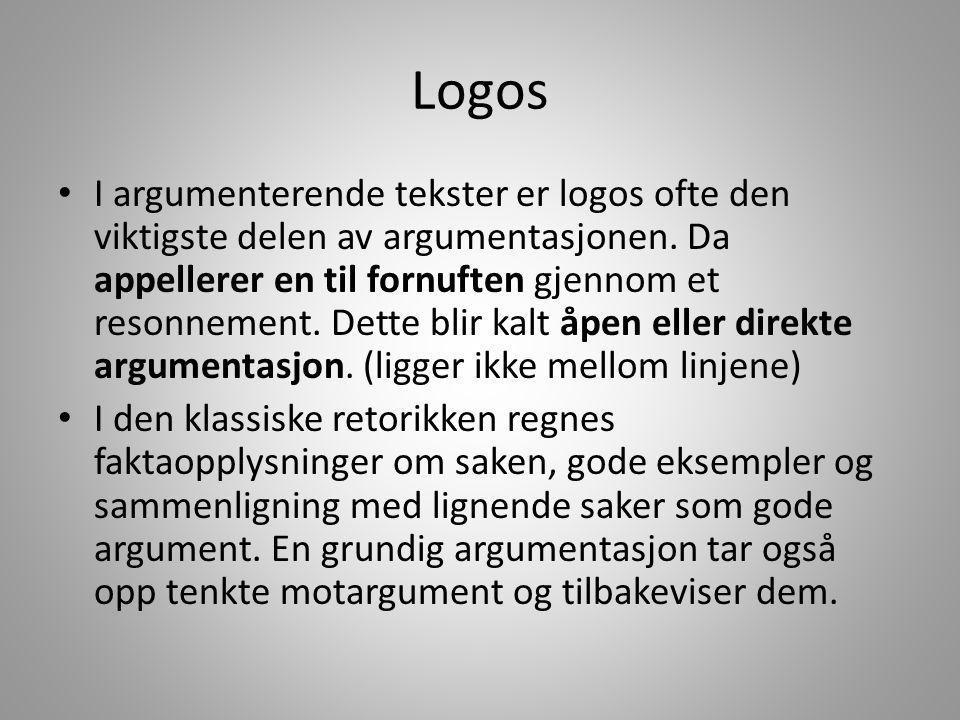 Logos I argumenterende tekster er logos ofte den viktigste delen av argumentasjonen.