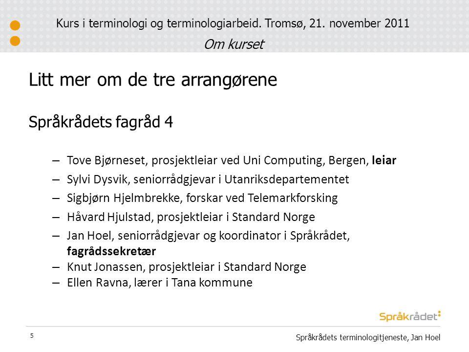  Språkrådets terminologitjeneste: http://www.sprakradet.no/nb- no/Tema/Terminologi-og-fagspraak/Terminologitenesta-/http://www.sprakradet.no/nb- no/Tema/Terminologi-og-fagspraak/Terminologitenesta-/  Opprettet høsten 2009  Består av tre hele stillinger:  Marianne Aasgaard  Jan Hoel  Ole Våge (fra 1.4.2011)  Oppdrag : være nasjonalt samordningsorgan for utvikling og tilgjengeliggjøring av norsk fagterminologi  Hovedmål:bidra til at mer norsk terminologi blir tilgjengelig for flest mulig Språkrådets terminologitjeneste, Jan Hoel 6 Litt mer om de tre arrangørene Kurs i terminologi og terminologiarbeid.