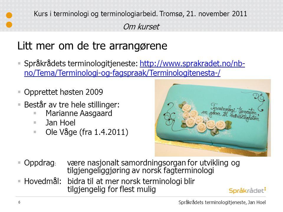  Språkrådets terminologitjeneste: http://www.sprakradet.no/nb- no/Tema/Terminologi-og-fagspraak/Terminologitenesta-/http://www.sprakradet.no/nb- no/T