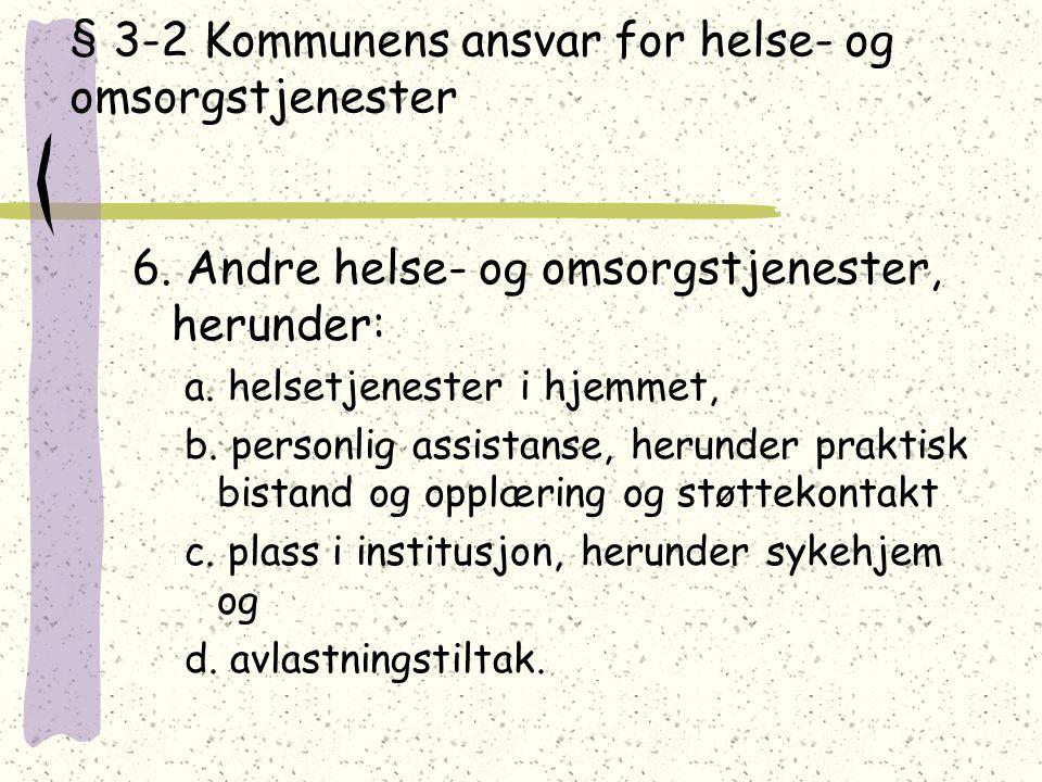 § 3-2 Kommunens ansvar for helse- og omsorgstjenester 6.