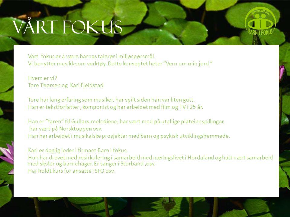 Vern om min jord-effekter Vern om min jord-CD Musikk til ro - CD Puter Bilder Postkort T-skjorter Nøkkelringer Vern om min jord-profil i alt visuelt materiale Barnetegninger – Miljøkvoter Se www.vernomminjord.nowww.vernomminjord.no