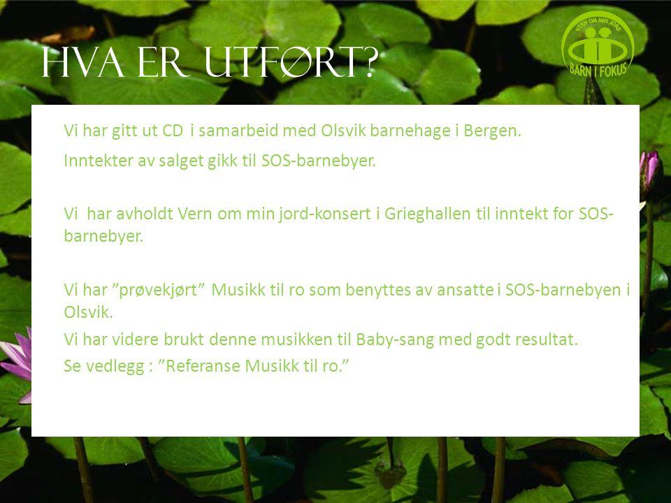 Hva er utført. Vi har gitt ut CD i samarbeid med Olsvik barnehage i Bergen.
