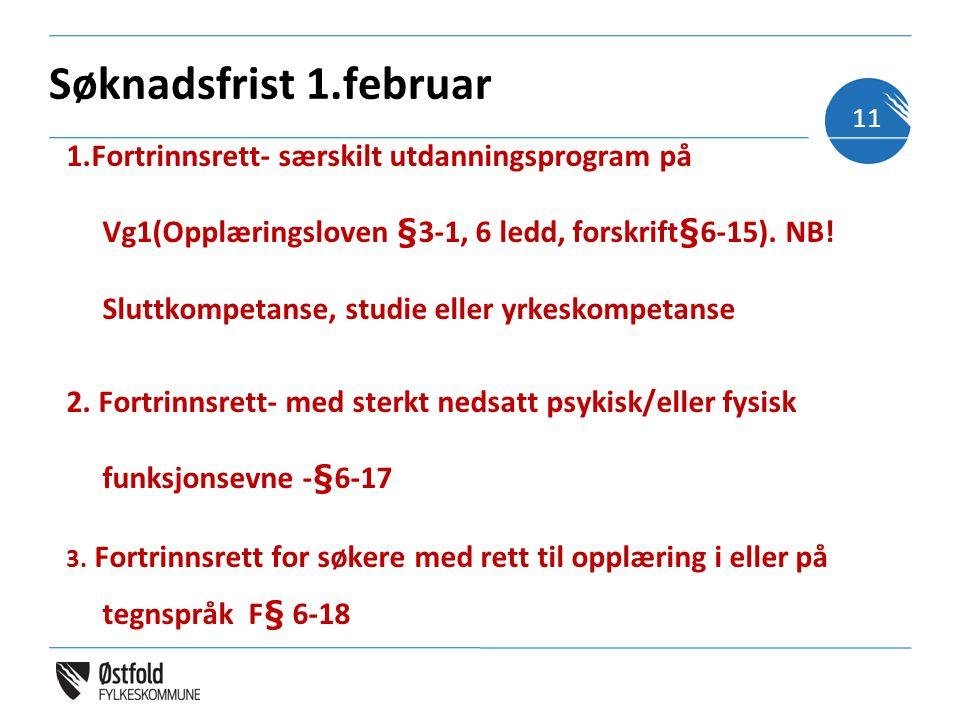 Søknadsfrist 1.februar 1.Fortrinnsrett- særskilt utdanningsprogram på Vg1(Opplæringsloven §3-1, 6 ledd, forskrift§6-15).