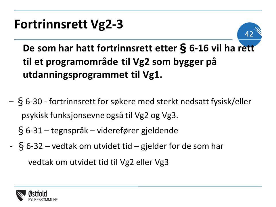 Fortrinnsrett Vg2-3 De som har hatt fortrinnsrett etter § 6-16 vil ha rett til et programområde til Vg2 som bygger på utdanningsprogrammet til Vg1.