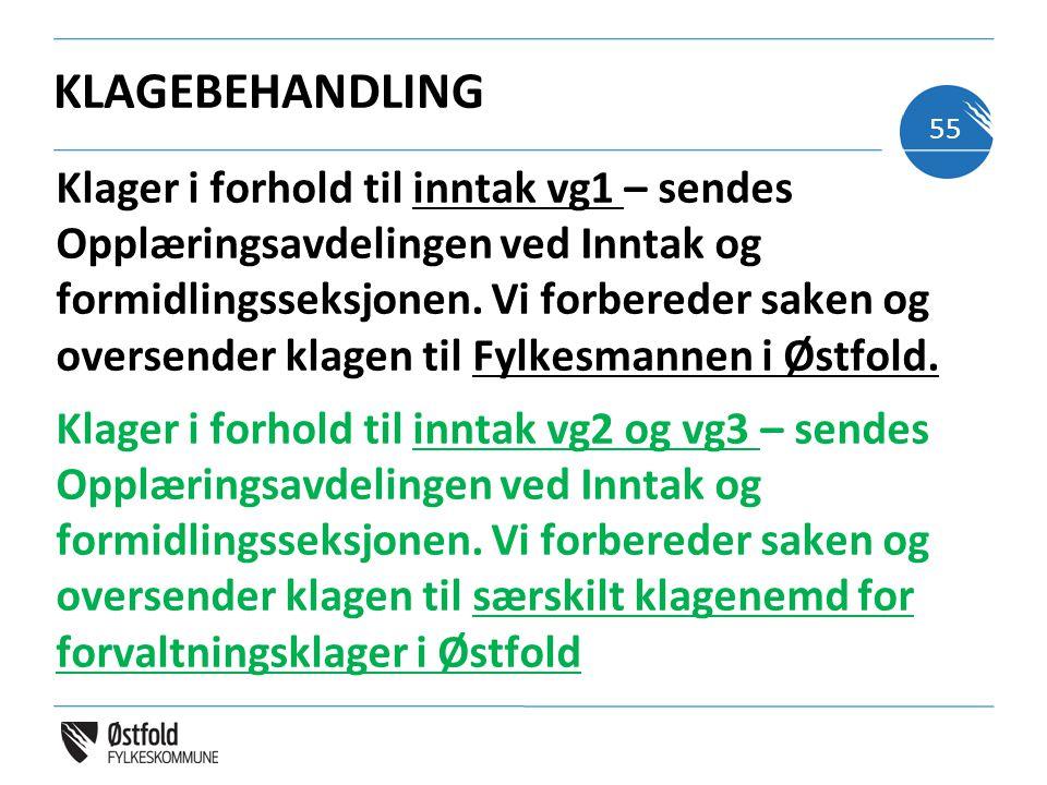 KLAGEBEHANDLING Klager i forhold til inntak vg1 – sendes Opplæringsavdelingen ved Inntak og formidlingsseksjonen.