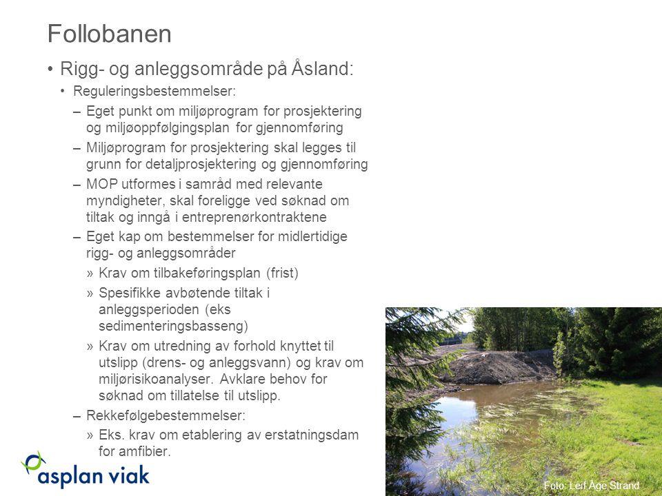 Follobanen Rigg- og anleggsområde på Åsland: Reguleringsbestemmelser: –Eget punkt om miljøprogram for prosjektering og miljøoppfølgingsplan for gjenno
