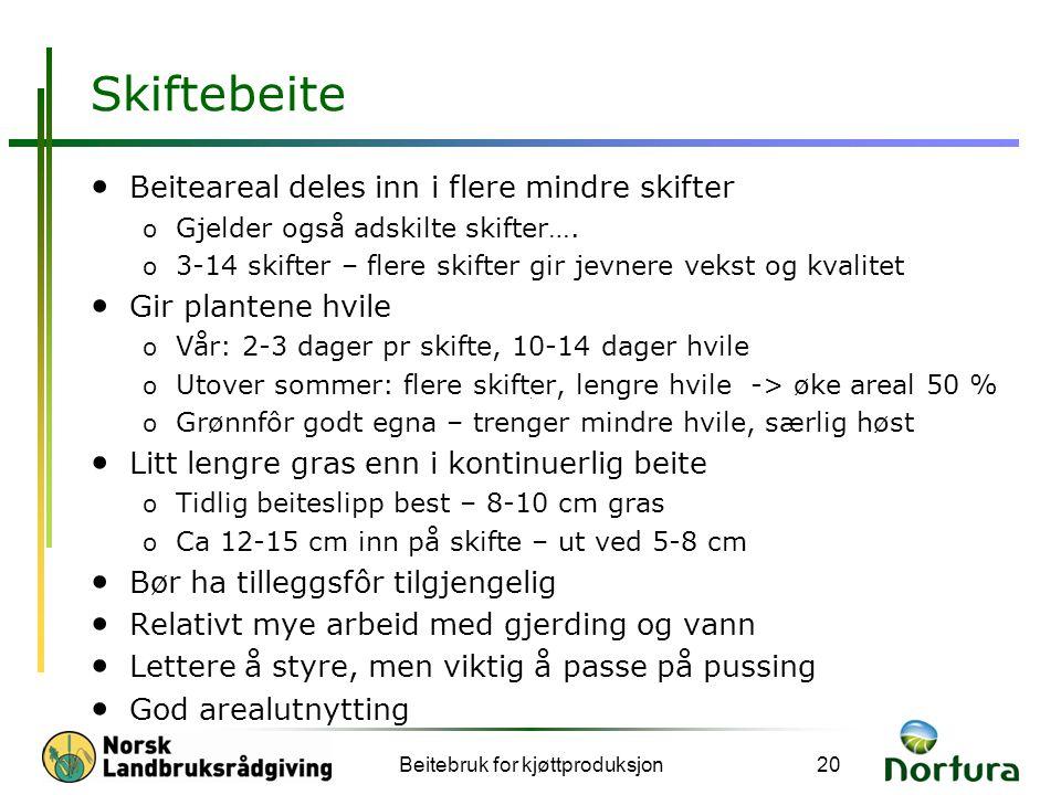 Skiftebeite • Beiteareal deles inn i flere mindre skifter o Gjelder også adskilte skifter….