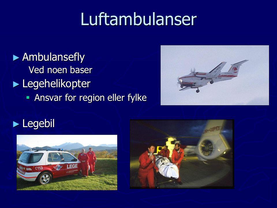 ► Ambulansefly Ved noen baser Ved noen baser ► Legehelikopter  Ansvar for region eller fylke ► Legebil Luftambulanser