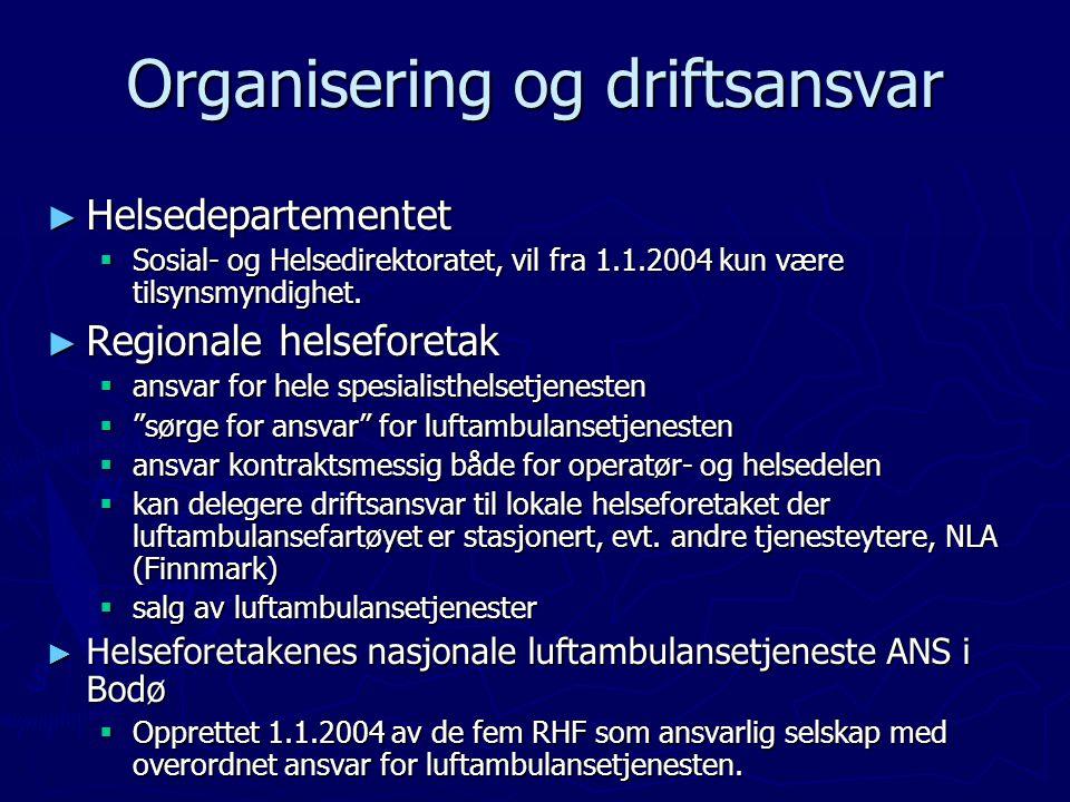 Organisering og driftsansvar ► Helsedepartementet  Sosial- og Helsedirektoratet, vil fra 1.1.2004 kun være tilsynsmyndighet. ► Regionale helseforetak