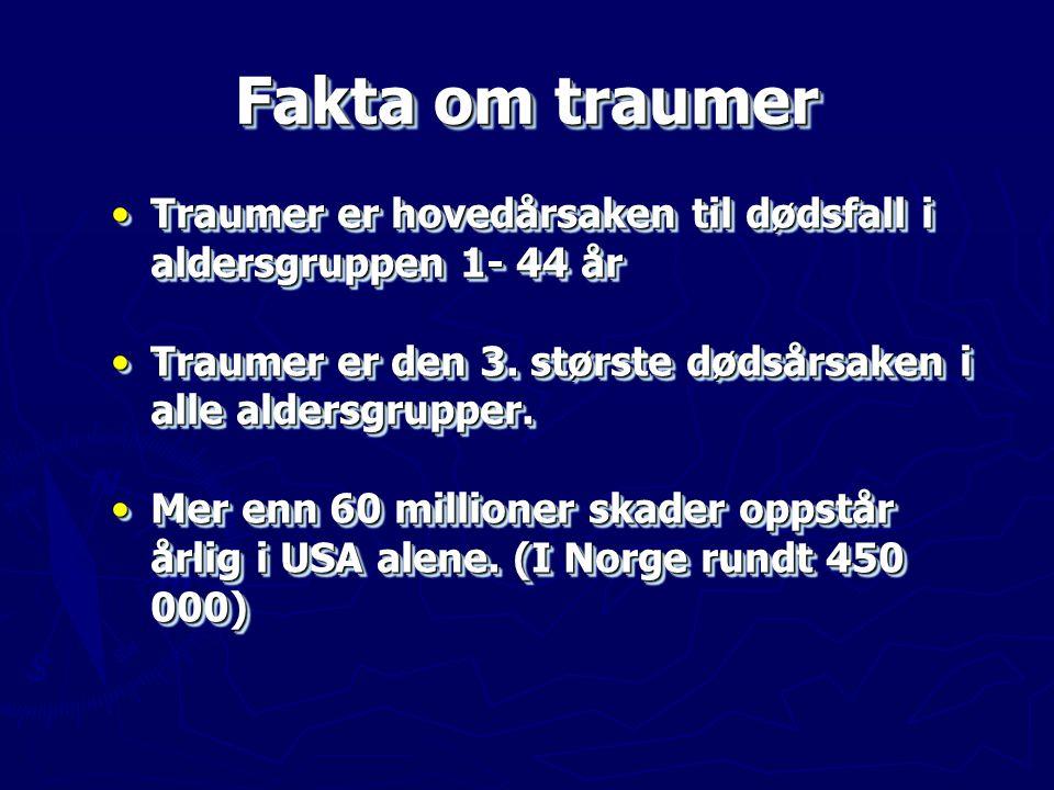 •Traumer er hovedårsaken til dødsfall i aldersgruppen 1- 44 år •Traumer er den 3. største dødsårsaken i alle aldersgrupper. •Mer enn 60 millioner skad