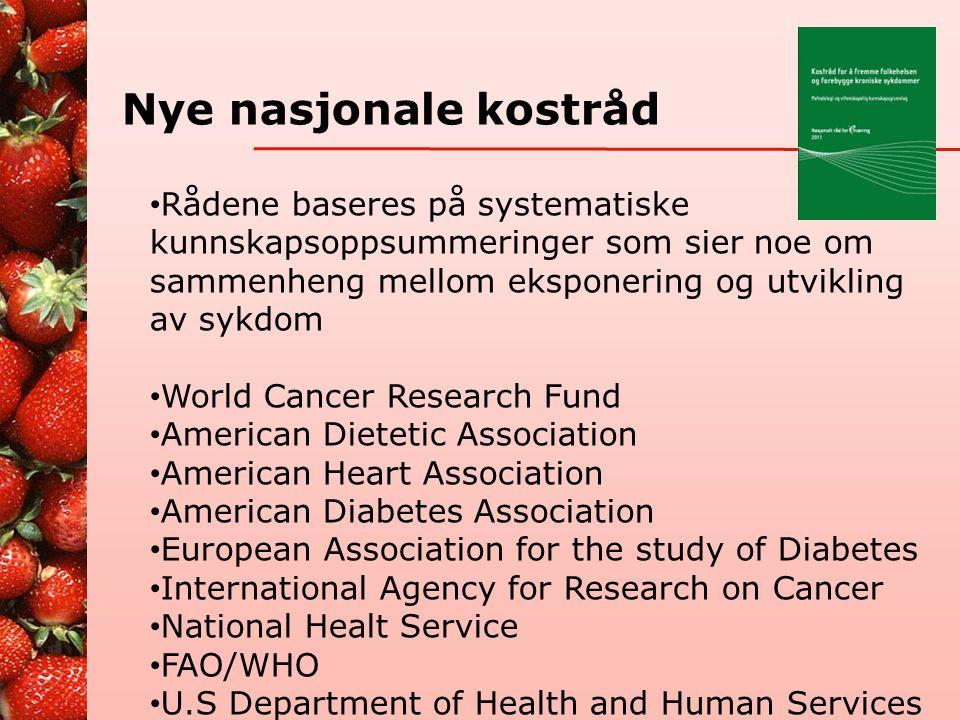 Nye nasjonale kostråd • Laget av Nasjonalt Råd for Ernæring • Arbeidet siden 2006 • Ligger til grunn for våre anbefalinger om hverdagskostholdet.