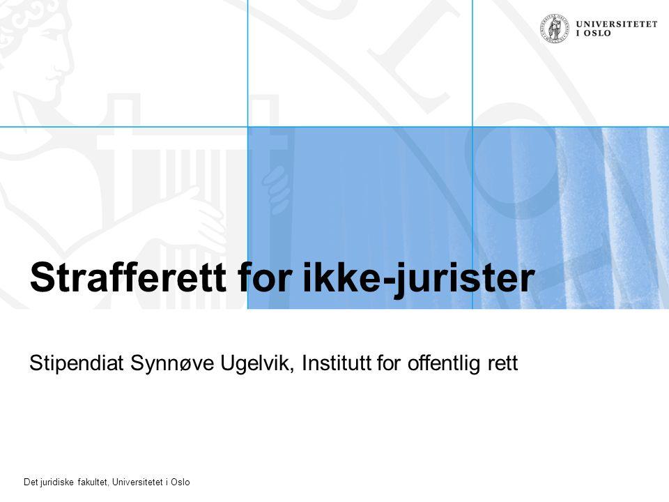 Det juridiske fakultet, Universitetet i Oslo Oversikt over straffeloven Straffeloven er delt i tre hoveddeler: 1.Første del (§§ 1-82, dvs.
