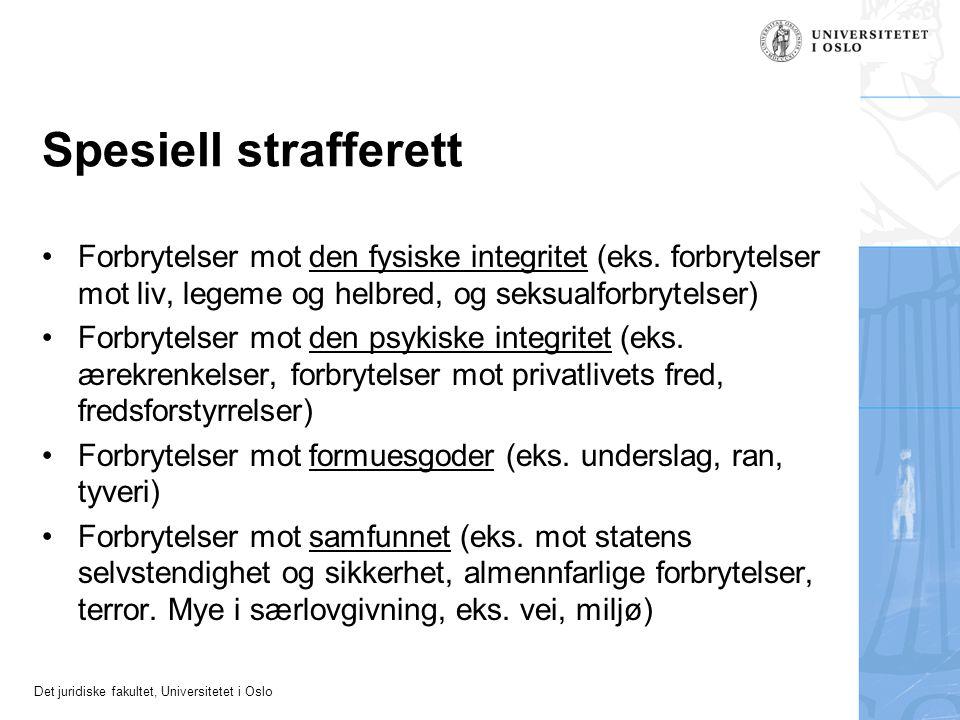 Det juridiske fakultet, Universitetet i Oslo Pensum i spesiell strafferett •Forsettlige legemskrenkelser (strl.