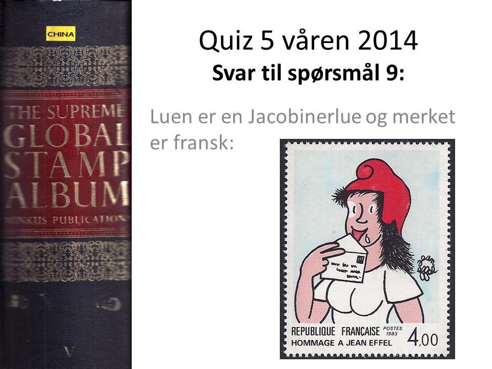 Quiz 5 våren 2014 Svar til spørsmål 9: Luen er en Jacobinerlue og merket er fransk: