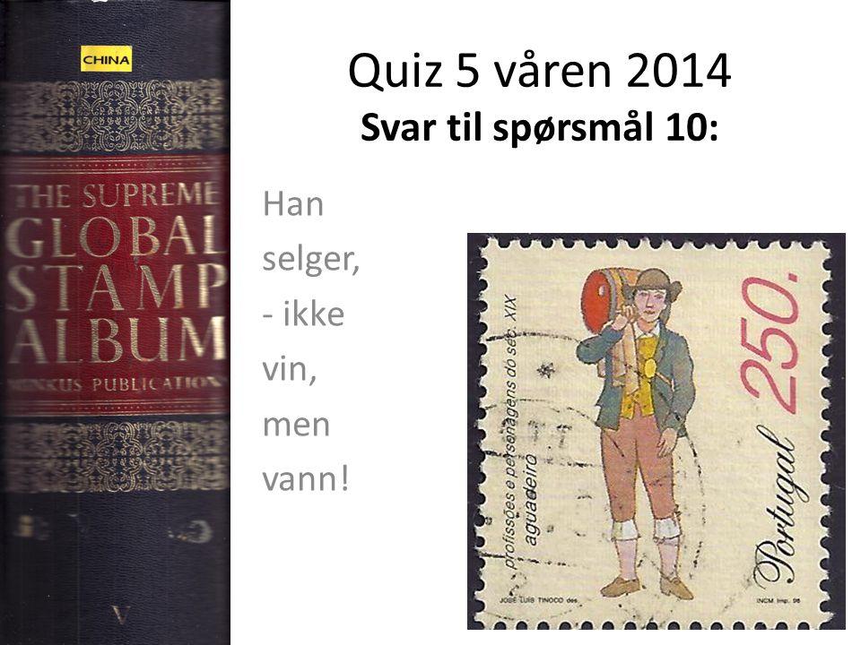 Quiz 5 våren 2014 Svar til spørsmål 10: Han selger, - ikke vin, men vann!