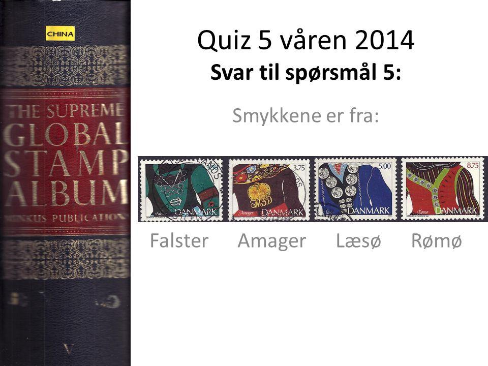 Quiz 5 våren 2014 Svar til spørsmål 5: Smykkene er fra: Falster Amager Læsø Rømø