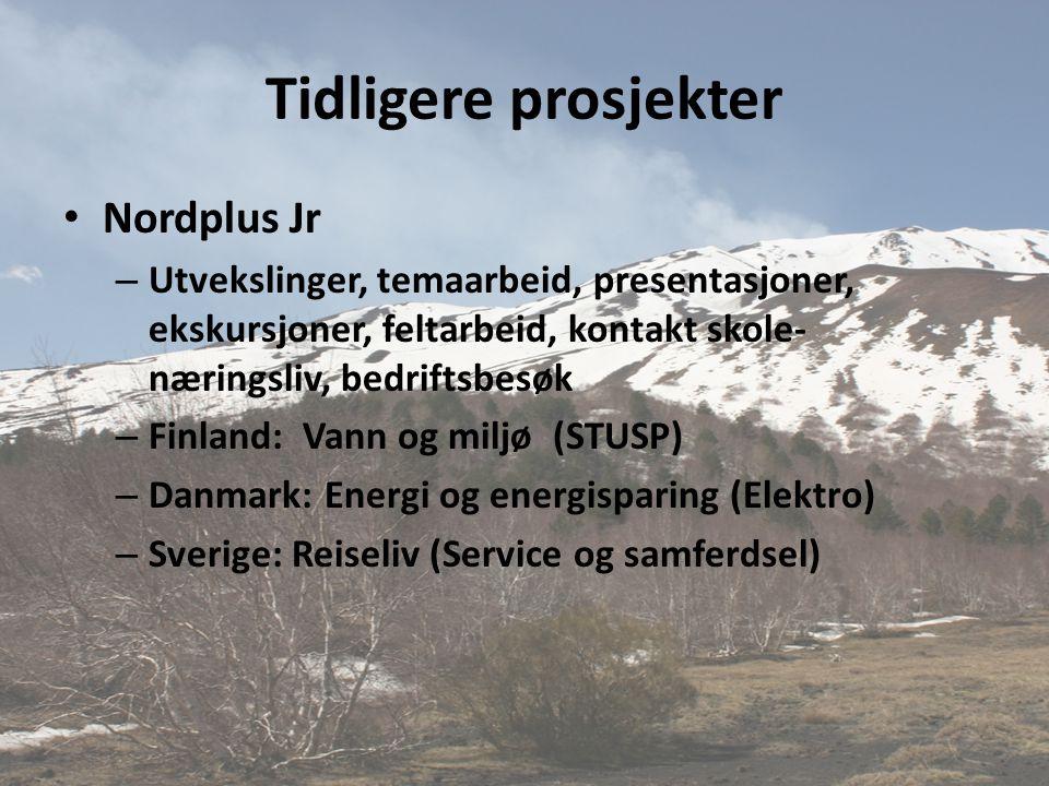 Tidligere prosjekter • Nordplus Jr – Utvekslinger, temaarbeid, presentasjoner, ekskursjoner, feltarbeid, kontakt skole- næringsliv, bedriftsbesøk – Fi