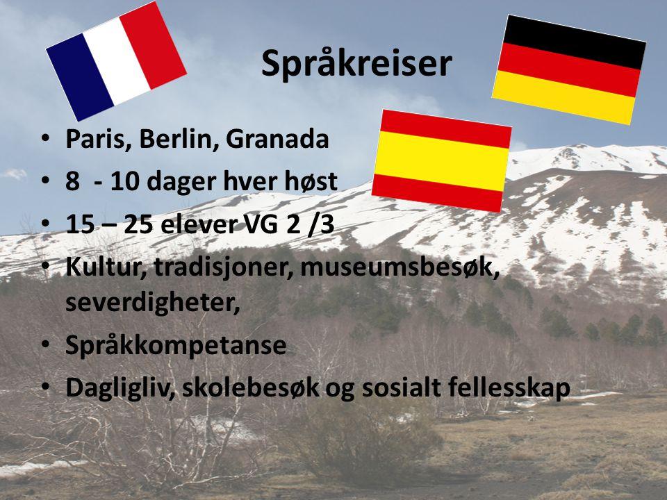 Språkreiser • Paris, Berlin, Granada • 8 - 10 dager hver høst • 15 – 25 elever VG 2 /3 • Kultur, tradisjoner, museumsbesøk, severdigheter, • Språkkomp