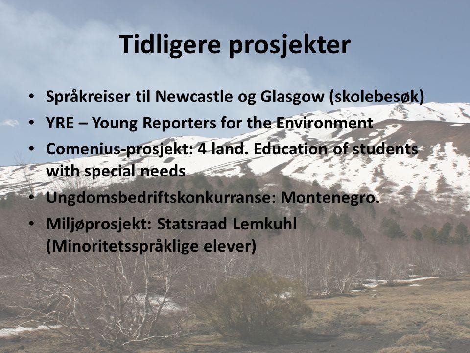 Tidligere prosjekter • Språkreiser til Newcastle og Glasgow (skolebesøk) • YRE – Young Reporters for the Environment • Comenius-prosjekt: 4 land. Educ