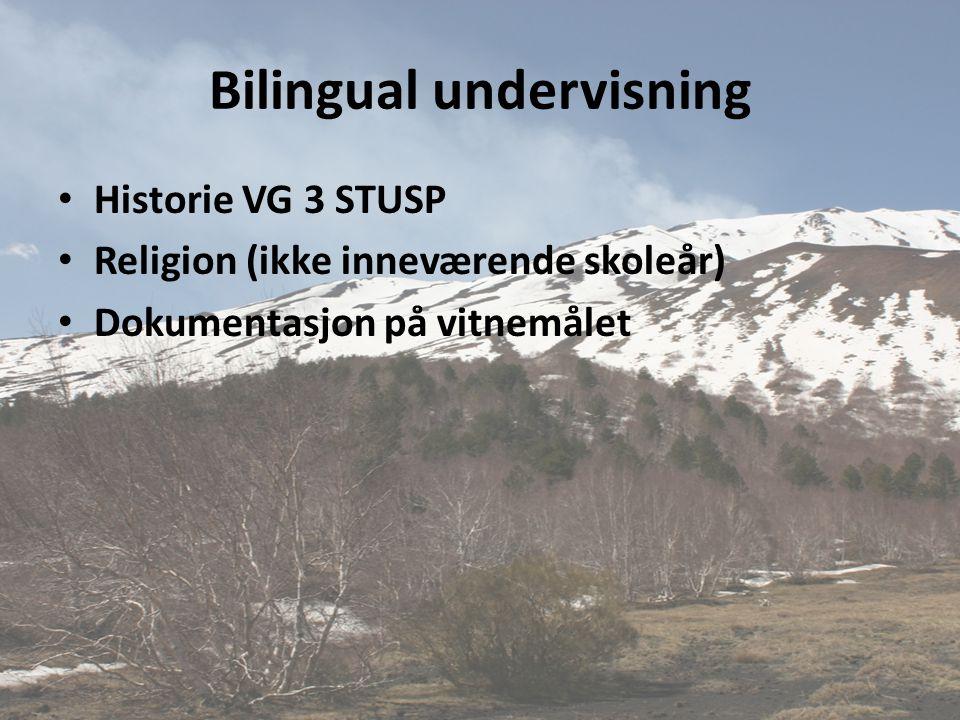 Bilingual undervisning • Historie VG 3 STUSP • Religion (ikke inneværende skoleår) • Dokumentasjon på vitnemålet