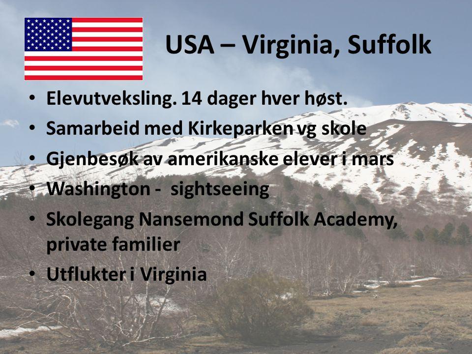 USA – Virginia, Suffolk • Elevutveksling. 14 dager hver høst. • Samarbeid med Kirkeparken vg skole • Gjenbesøk av amerikanske elever i mars • Washingt