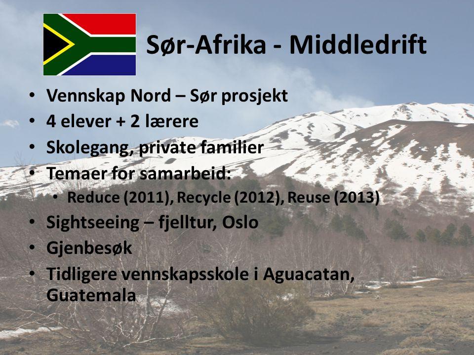 Sør-Afrika - Middledrift • Vennskap Nord – Sør prosjekt • 4 elever + 2 lærere • Skolegang, private familier • Temaer for samarbeid: • Reduce (2011), R