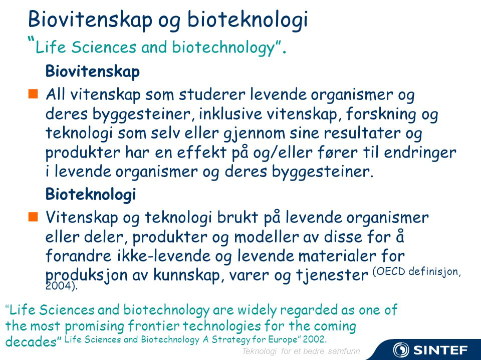 Teknologi for et bedre samfunn Biovitenskap og bioteknologi Life Sciences and biotechnology .