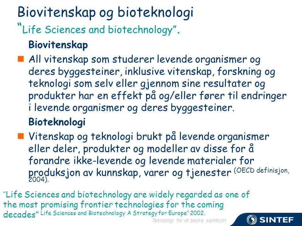 """Teknologi for et bedre samfunn Biovitenskap og bioteknologi """" Life Sciences and biotechnology"""". Biovitenskap  All vitenskap som studerer levende orga"""
