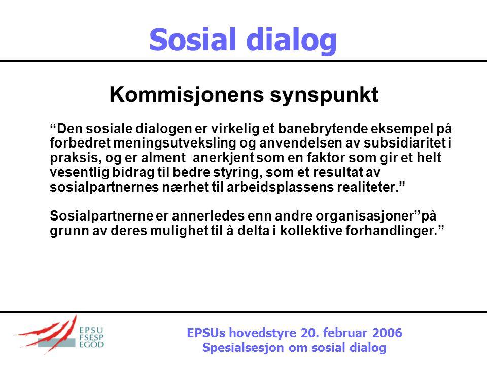 """Sosial dialog Kommisjonens synspunkt """"Som en drivkraft for modernisering av Europas økonomi og den europiske sosialmodellen, har den sosiale dialogen"""