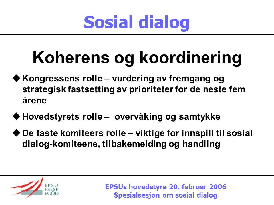 Sosial dialog Er det gjort fremskritt? Fellesuttalelser, erklæringer, studier om: •Likhet og mangfold •Helse og sikkerhet •Sysselsetting •Moderniserin