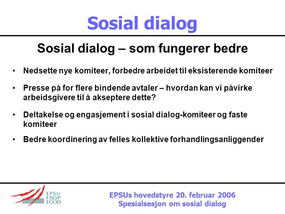 Sosial dialog Utfordringer På fagforeningssiden:  ressurser  representasjon  deltakelse  engasjement  mandat  det nasjonale nivået EPSUs hovedst
