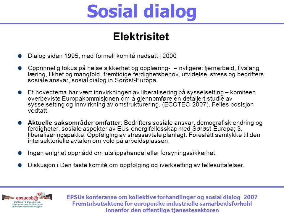 Sosial dialog Hvor står vi nå?  elektrisitet  gass  sykehus  lokal og regional regjering  nasjonal og europeisk administrasjon  avfall  vann 