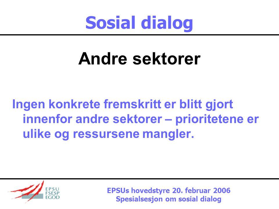 Sosial dialog Sykehus  Uformell sosial dialog på dette området siden sent på 1990-tallet, med formell komité nedsatt i september 2006  Saker på arbe