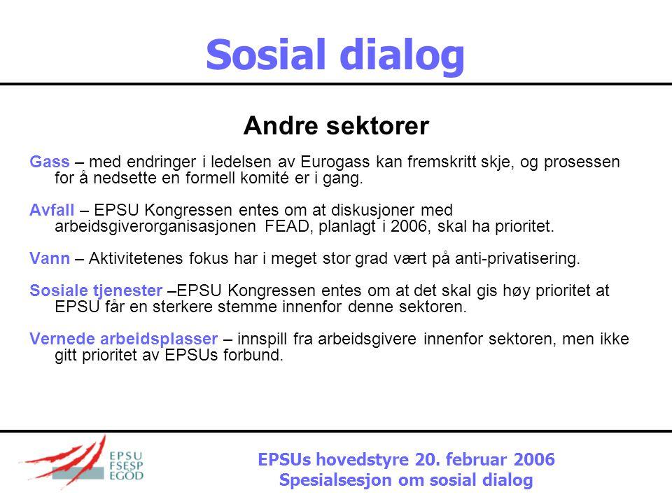 Sosial dialog Sosial dialog – som fungerer bedre •Nedsette nye komiteer, forbedre arbeidet til eksisterende komiteer •Presse på for flere bindende avtaler – hvordan kan vi påvirke arbeidsgivere til å akseptere dette.