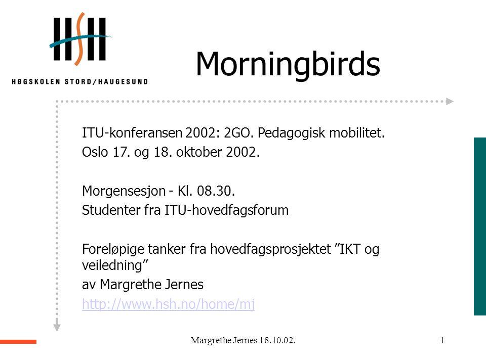 Margrethe Jernes 18.10.02.1 ITU-konferansen 2002: 2GO.