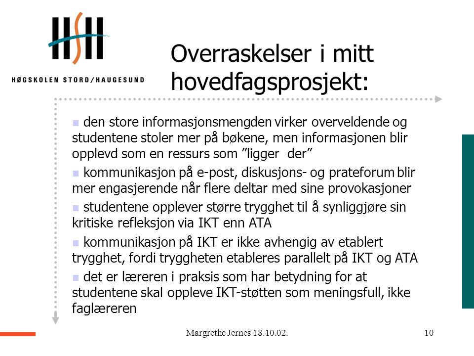 """Margrethe Jernes 18.10.02.9 Om e-postveiledning sett fra praksislærer: """"Så konklusjonen er at e-post hjelper utrolig godt på å få frem refleksjonen bå"""