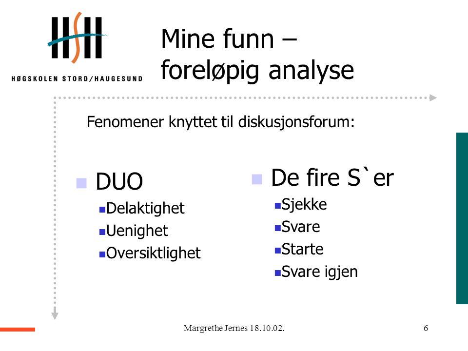 Margrethe Jernes 18.10.02.5 IKT sin fortreffelighet avhenger av:  kommunikasjon, - et ekte møte med andre i en konstruktiv dialog  at den andre brin