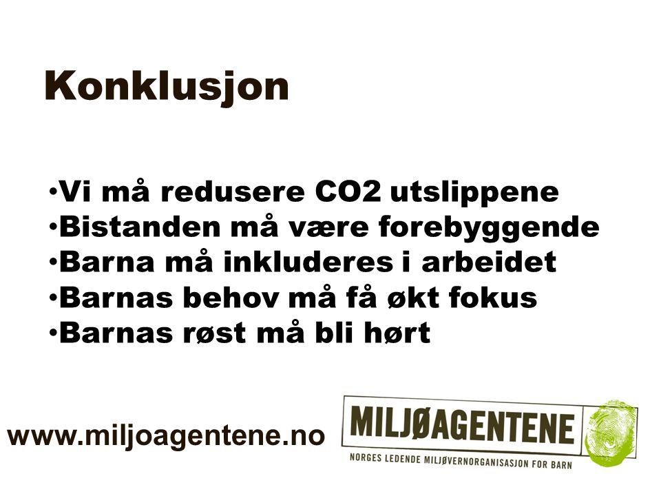 Konklusjon www.miljoagentene.no • Vi må redusere CO2 utslippene • Bistanden må være forebyggende • Barna må inkluderes i arbeidet • Barnas behov må få