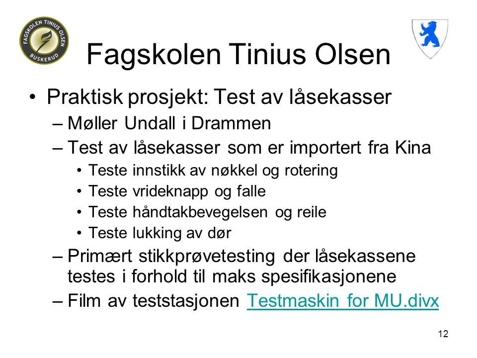 12 Fagskolen Tinius Olsen •Praktisk prosjekt: Test av låsekasser –Møller Undall i Drammen –Test av låsekasser som er importert fra Kina •Teste innstik
