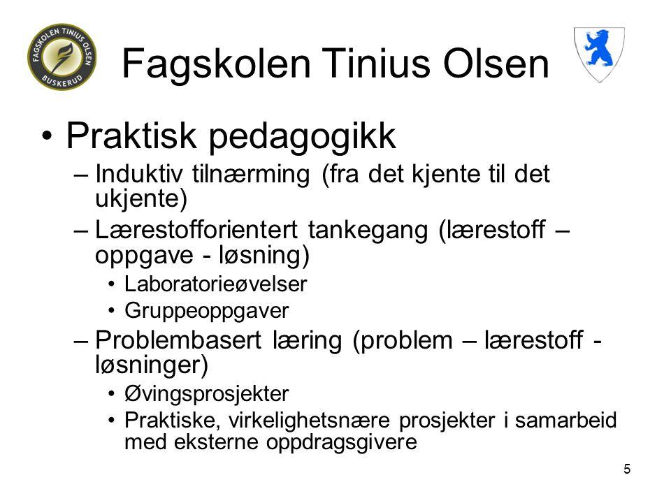Fagskolen Tinius Olsen •Praktisk pedagogikk –Induktiv tilnærming (fra det kjente til det ukjente) –Lærestofforientert tankegang (lærestoff – oppgave -