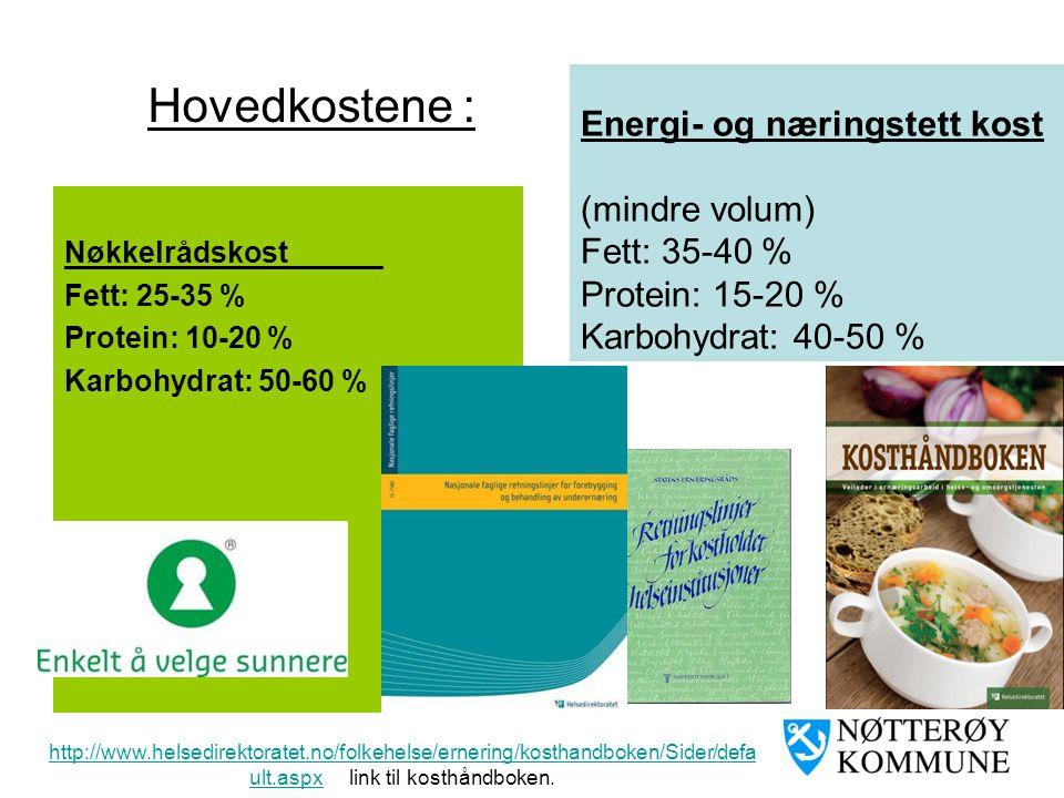 Nøkkelrådskost Fett: 25-35 % Protein: 10-20 % Karbohydrat: 50-60 % Energi- og næringstett kost (mindre volum) Fett: 35-40 % Protein: 15-20 % Karbohydr